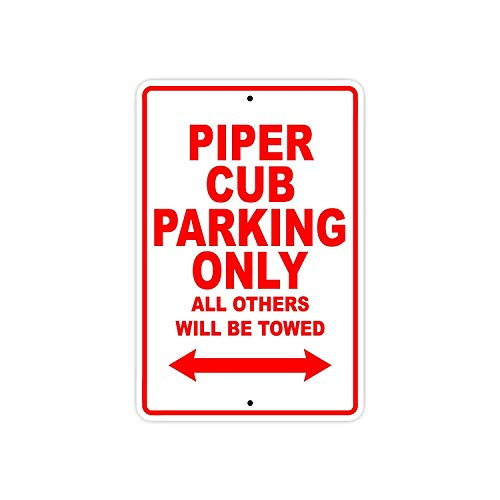 Cub Pilot - Piper Cub Parking Only All Others Will Be Towed Plane Jet Pilot Aircraft Wall Decor Quality Metal Sign Funny Words Decoration Tin Sign Gift 8 x 12 Inch