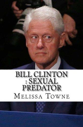 Bill Clinton : Sexual Predator