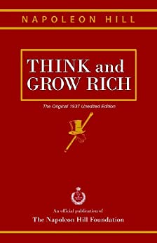 Think and Grow Rich: The Original 1937 Unedited Edition by [Hill, Napoleon]