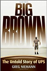 Big Brown: The Untold Story of UPS by Greg Niemann (2007-02-26)