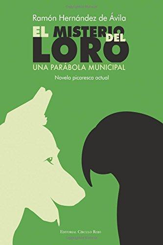 El misterio del loro (Spanish Edition): Ramón Hernández de Ávila: 9788490952108: Amazon.com: Books