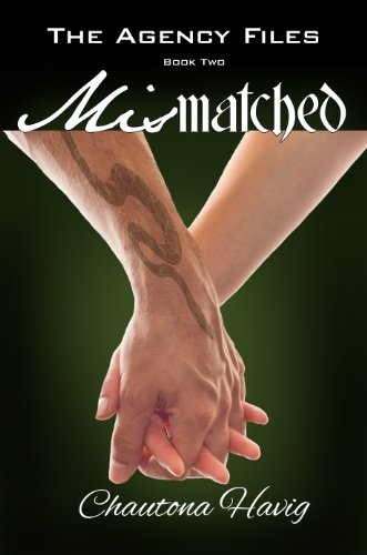 Mismatched (Book Two) (The Agency Files 2) by [Havig, Chautona]