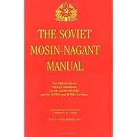 The Soviet Mosin-Nagant Manual