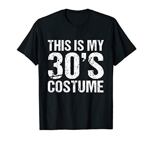 This is my 30's Costume T-Shirt 1930s Halloween Costume Gift T-Shirt ()