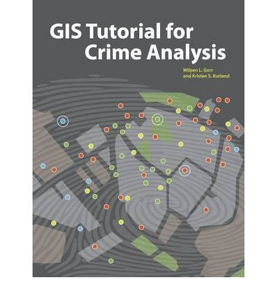 Read Online [(GIS Tutorial for Crime Analysis)] [Author: Wilpen L. Gorr] published on (January, 2012) pdf