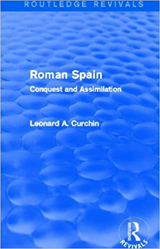 Book Roman Spain (Routledge Revivals): Conquest and Assimilation