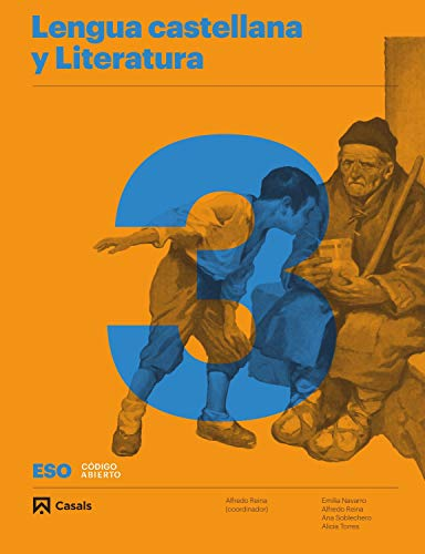Lengua castellana y Literatura A 3 ESO (Código abierto) por Alfredo Reina,Emilia Navarro,Alicia Torres,Ana Soblechero