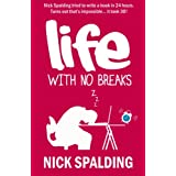 Life... With No Breaks: A Laugh Out Loud Comedy Memoirby Nick Spalding