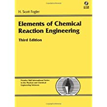 Elements of Chemical Reaction Engineering, 3rd Edition (Prentice Hall International Series in the Physical and Chemical Engineering Sciences) 3rd edition by Fogler, H. Scott (1998) Hardcover