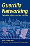 img - for Guerrilla Networking : The Best Way to Capture and Keep Great Jobs (Paperback)--by Robert T. Uda [2007 Edition] book / textbook / text book