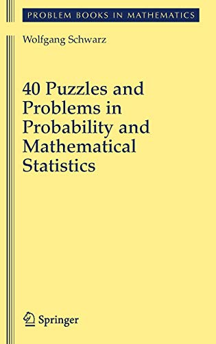 40 Puzzles and Problems in Probability and Mathematical Statistics (Problem Books in Mathematics)