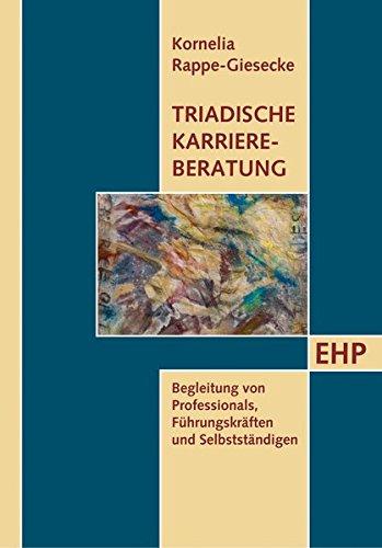 Triadische Karriereberatung Taschenbuch – 1. August 2008 Kornelia Rappe-Giesecke Kornelia Rappe- Giesecke 3897970538 Betriebswirtschaft