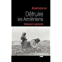 Détruire les Arméniens. Histoire d'un génocide (Hors collection) (French Edition)