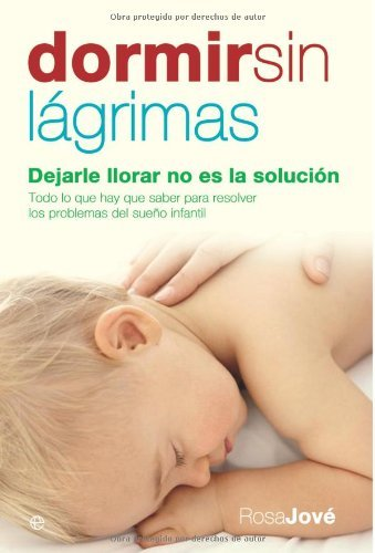 Dormir sin lágrimas (Psicología y salud) (Spanish Edition) - Kindle edition by Rosa Jove. Health, Fitness & Dieting Kindle eBooks @ Amazon.com.