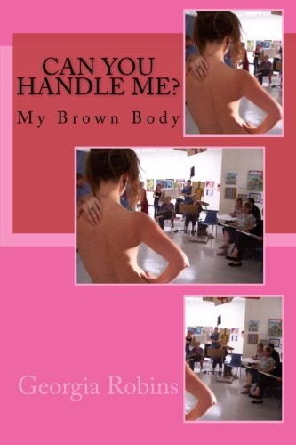 Download Can You Handle Me?: My Brown Body (My Brown Body series) (Volume 4) ebook