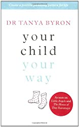 Your Child ... Your Way: Create a Positive Parenting Pattern for Life