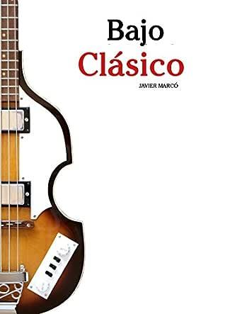 Bajo Clásico: Piezas fáciles de Bach, Mozart, Beethoven y otros ...