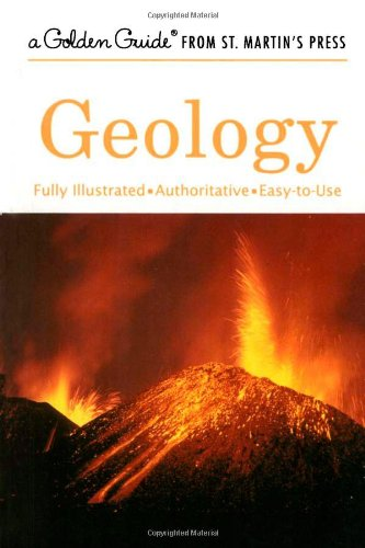 Geology: A Fully Illustrated, Authoritative and Easy-to-Use Guide (A Golden Guide from St. Martin's Press) from Spring Arbor/Ingram
