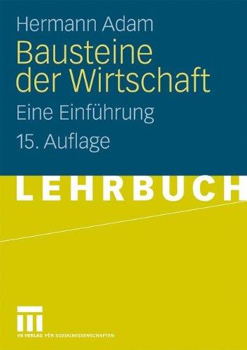 Bausteine Der Wirtschaft: Eine Einführung (German Edition)