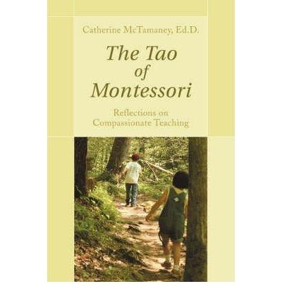 [(The Tao of Montessori)] [Author: Catherine McTamaney] published on (November, 2006)