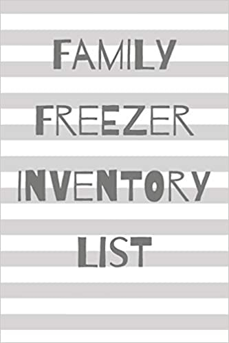 Family Freezer Inventory List 100 Pages To Keep Track Of The Refrigerator S Items Make Grocery Shopping Easier Meals Planner 9781679346477 Amazon Com Books