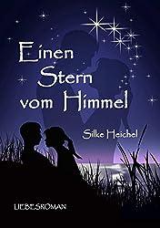 Einen Stern vom Himmel: Liebesroman