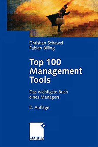 Top 100 Management Tools: Das wichtigste Buch eines Managers
