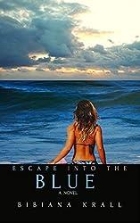 Escape into the Blue (The Sophia Series Book 1)