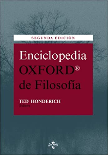 Enciclopedia oxford de filosofia/ The Oxford Companion of Philosophy (Spanish Edition) (Spanish) 2 Tra Edition