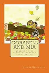 Corabell and Mia: Teaching signing through storytelling (Volume 1)