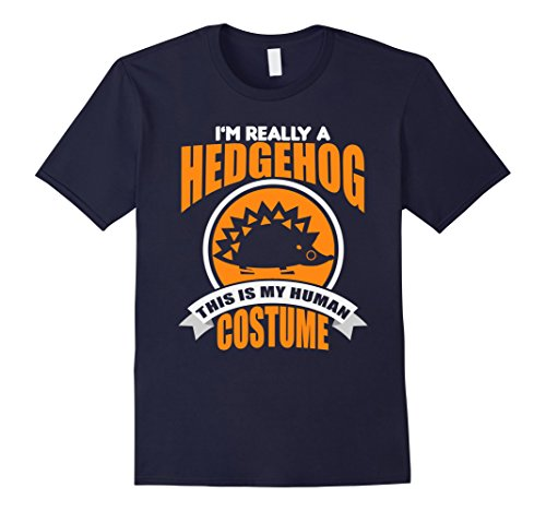 Hedgehog Wearing Costume (Mens I'm Really A Hedgehog This Is My Human Costume T-Shirt Small Navy)