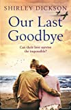 Our Last Goodbye: An absolutely gripping and