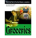 img - for Groceries: How to Use Them for Any Good Reason!, a Compilation (Paperback) - Common book / textbook / text book