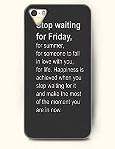 THYde iPhone 6 plus 5.5 Case OOFIT Phone Hard Case **NEW** Case with Design Stop Waiting For Friday, For Summer,For Someone To Fall In Love With You, For Life.Happiness Is Achieved When You Stop Waiting For It And Make The Most Of The Moment You Are In Now.- Spiritua ending