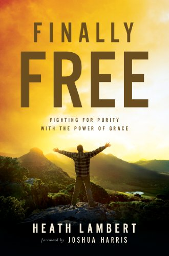 Finally free fighting for purity with the power of grace kindle finally free fighting for purity with the power of grace by lambert heath fandeluxe Images