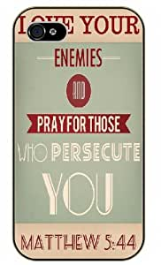 Love your enemies and pray for those who persecute you - Matthews 5:44 - Bible verse iPhone 4 / 4s black plastic case / Christian Verses