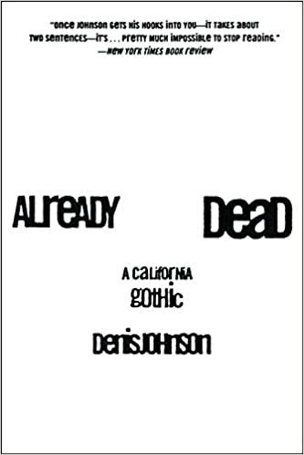 Already Dead: A California Gothic, Johnson, Denis