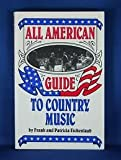 The All American Guide to Country Music, Frank Eichenlaub and Patricia Eichenlaub, 1566260000