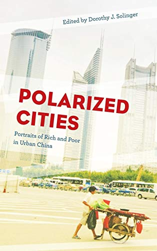 Polarized Cities: Portraits of Rich and Poor in Urban China
