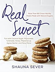 More Than 80 Crave-Worthy Treats Made with Natural Sugars Real Sweet (Hardback) - Common
