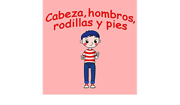 Cabeza, Hombros, Rodillas Y Pies by Canciones Infantiles & Canciones Para Niños on Amazon Music - Amazon.com