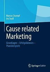 Cause Related Marketing: Grundlagen - Erfolgsfaktoren - Praxisbeispiele (German Edition)