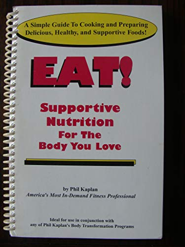 Eat! Supportive Nutrition For The Body You Love