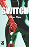 img - for Switch by Clarice Clique (2013-08-19) book / textbook / text book
