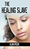 The Healing Slave (Sybina's story) (The Slave Series Book 2)