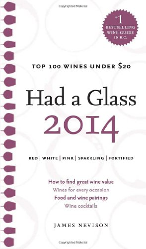 Had a Glass 2014: Top 100 Wines Under $20 (Had a Glass Top 100 Wines) by James Nevison