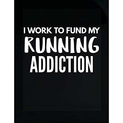 Funny Running Design - Work to Fund My Addiction - Sports Gift - Marathon Theme - Sprint - Transparent Sticker