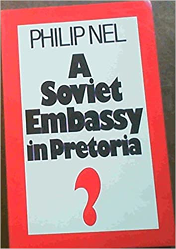 A Soviet embassy in Pretoria   The changing Soviet approach to South Africa   Philip Nel  9780624028369  Amazon.com  Books eedfe5f78a918