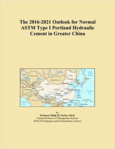 The 2016-2021 Outlook for Normal ASTM Type I Portland Hydraulic Cement in Greater China