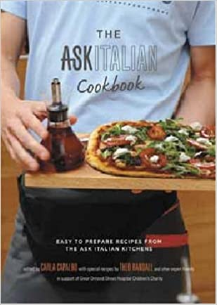 The Ask Italian Cookbook Easy To Prepare Recipes From The Ask Italian Kitchens Amazon Co Uk Capalbo Carla Randall Theo Books
